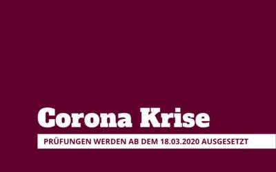 Corona Krise – Prüfungen werden ausgesetzt!