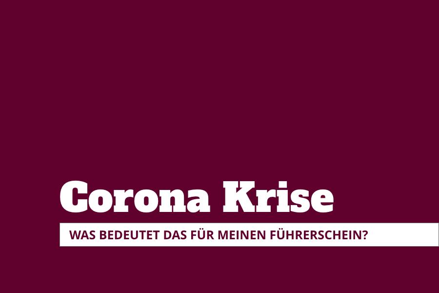 Führerschein in Zeiten der Corona Krise?